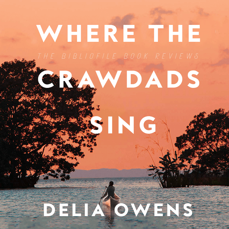 Summary and Review: Where the Crawdads Sing by Delia Owens