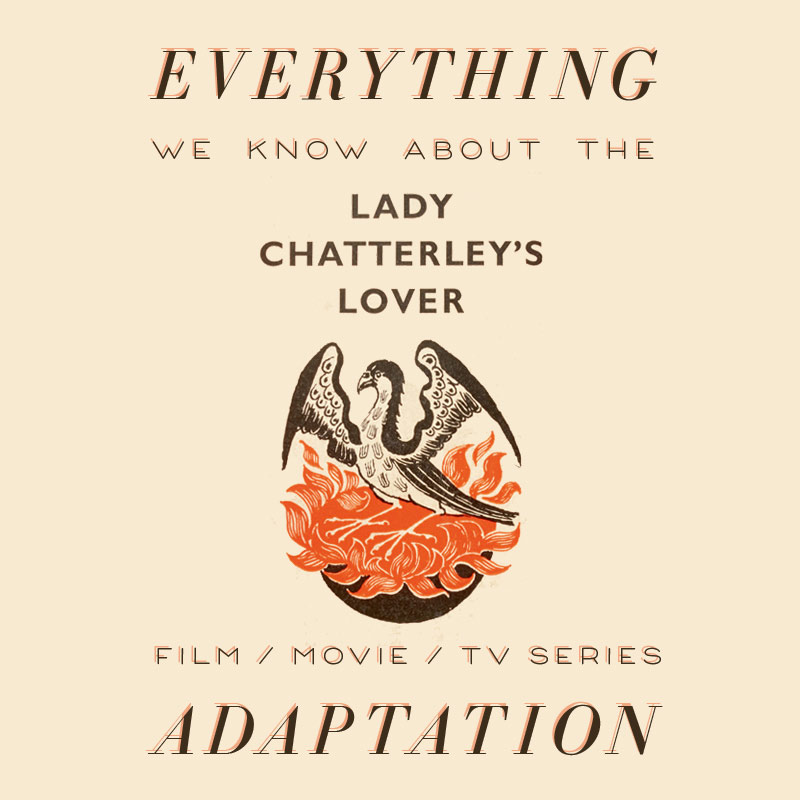 Lady Chatterley's Lover Movie: What We Know