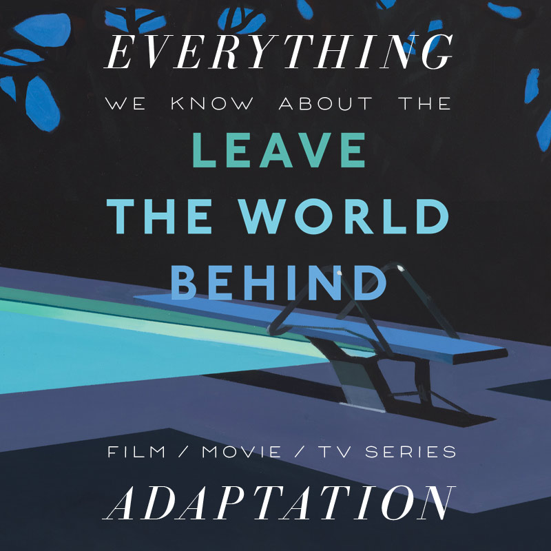 Leave the World Behind Netflix Movie: What We Know