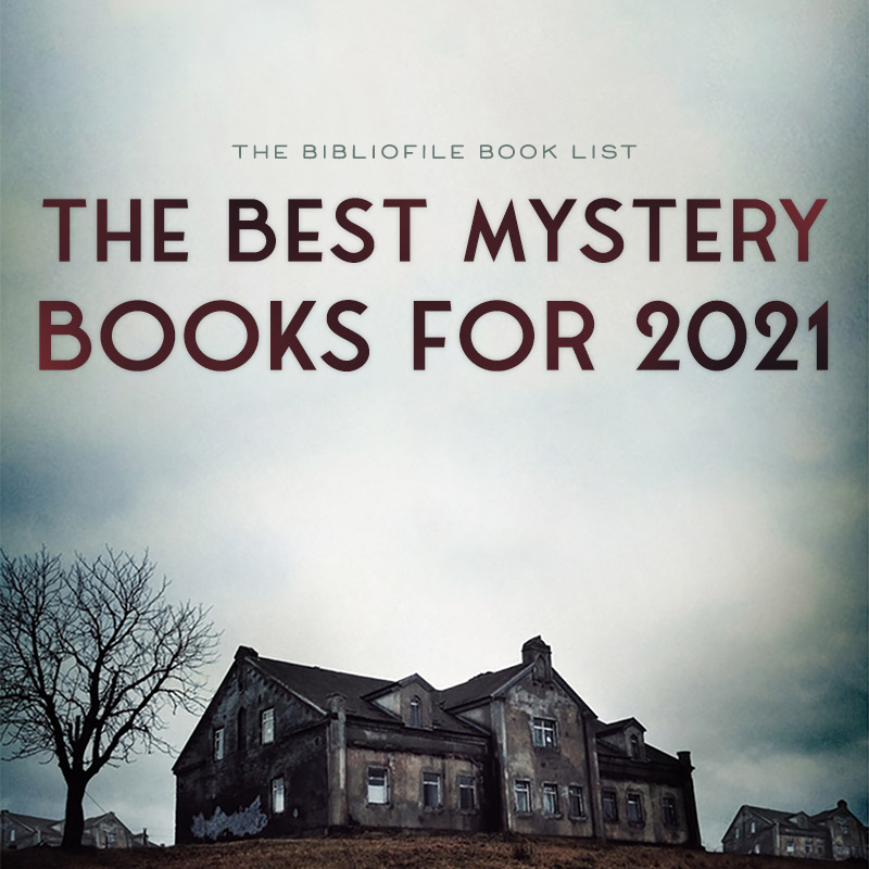 The Best Mystery Books of 2021 (New & Anticipated)