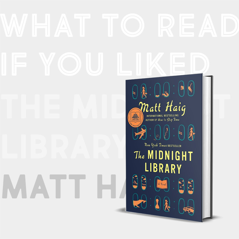 Books Like The Midnight Library: 9 Great Books to Read Next