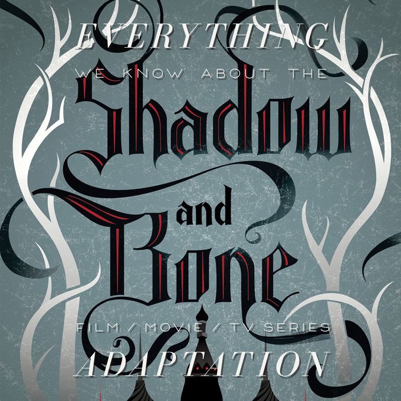 Shadow and Bone (Grishaverse) Netflix Series: What We Know
