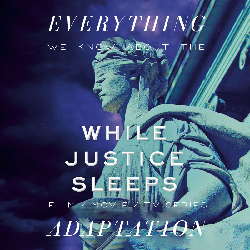 While Justice Sleeps TV Series: What We Know