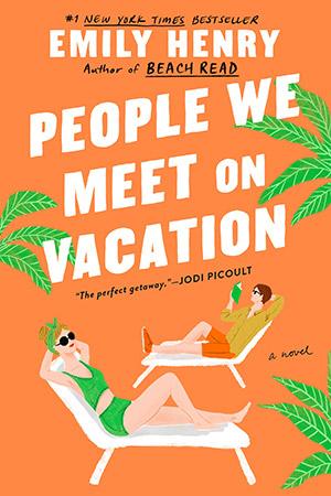 People We Meet on Vacation: Recap & Summary