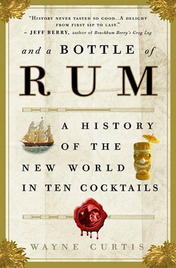 Bottle of Rum: A History of the New World in Ten Cocktails