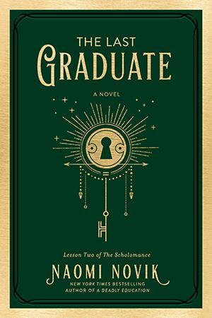 The Last Graduate (Scholomance #2)