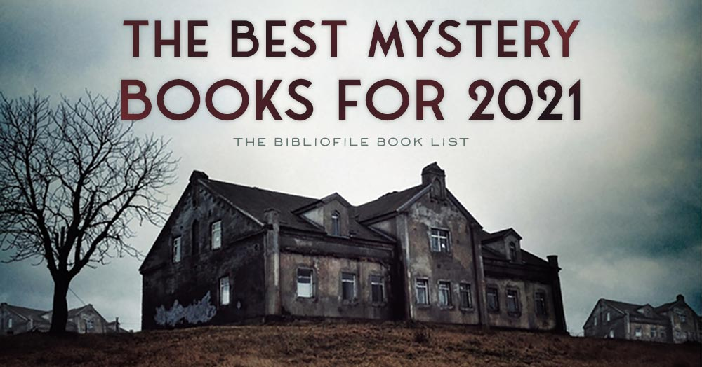 Best Mystery Books 2021 The Best Mystery Books of 2021 (Anticipated)   The Bibliofile