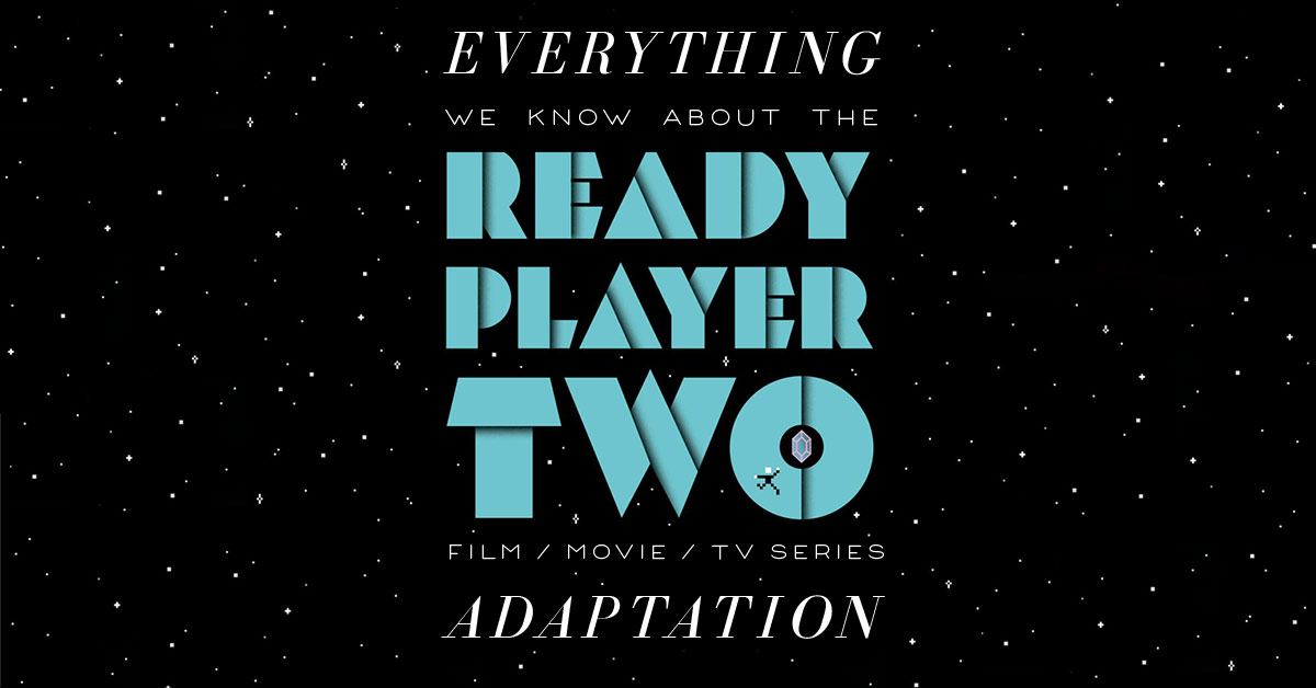 ready player two movie what we know release date cast movie trailer the bibliofile ready player two movie what we know