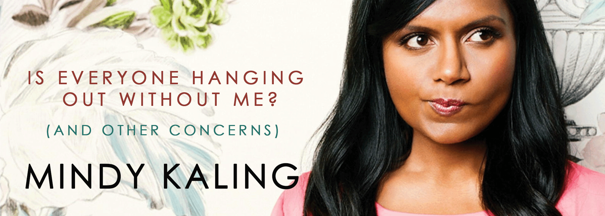 Is Everyone Hanging Out Without My by Mindy Kaling