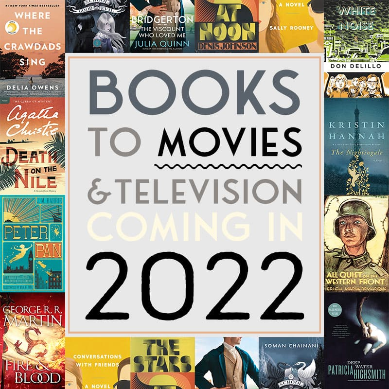 2022 books to movies and tv adaptations coming soon
