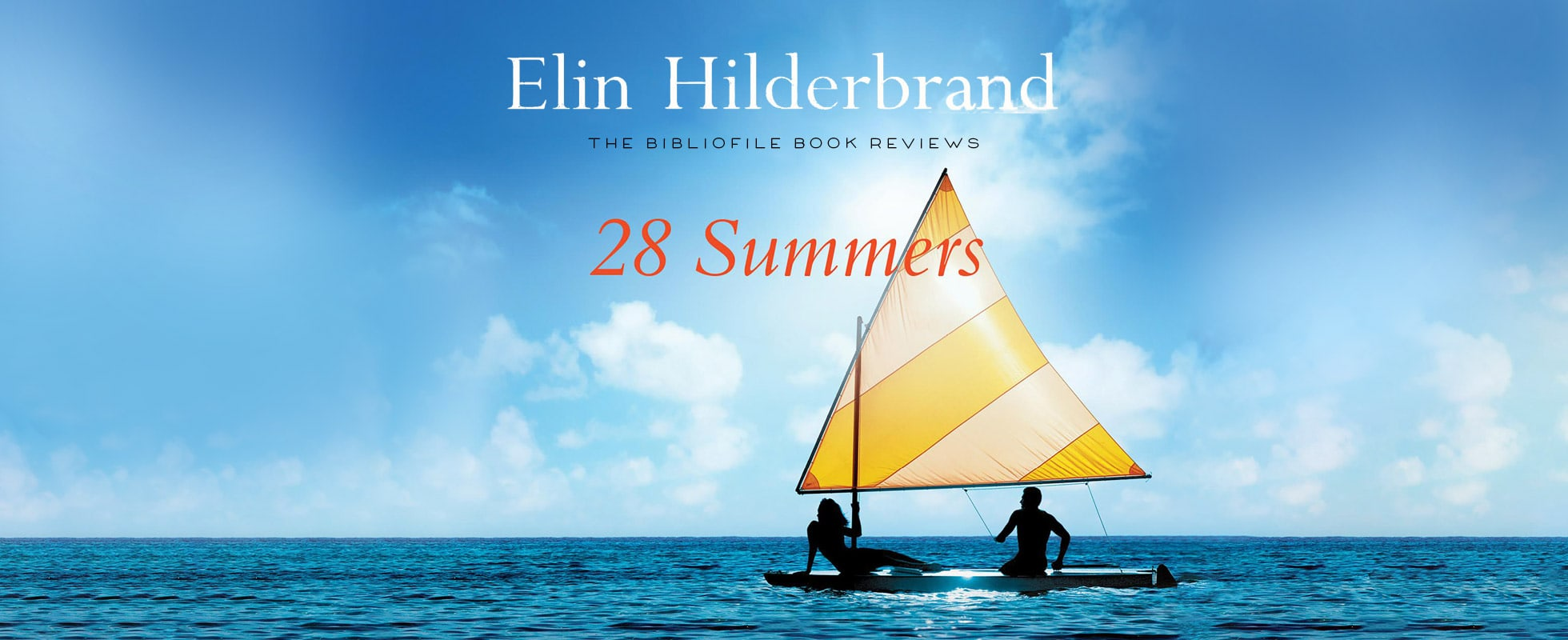 28 summers book review detailed summary full plot synopsis elin hilderbrand