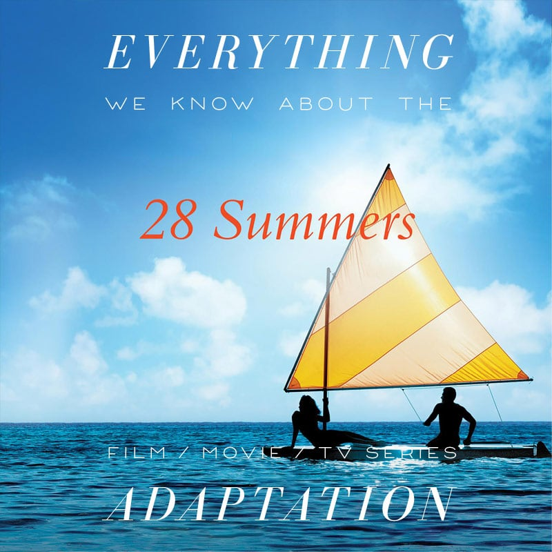 28 summers by elin hilderbrand trailer release date cast adaptation plot