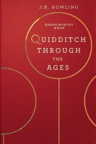 Quidditch Through the Ages by J.K. Rowling