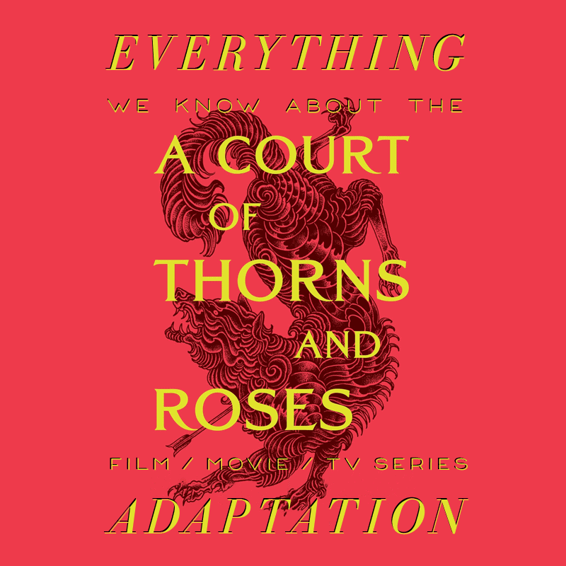 a court of thorns and roses hulu movie trailer release date cast adaptation
