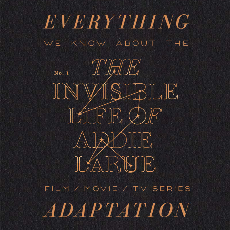 the invisible life of addie larue movie trailer release date cast adaptation v.e. schwab