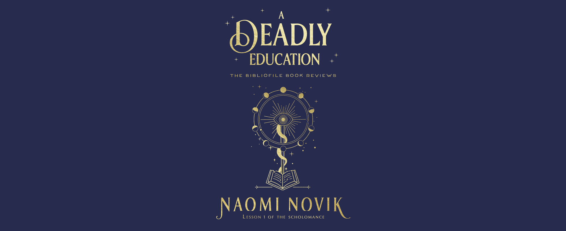 a deadly education naomi novik book review plot summary synopsis chapter summary