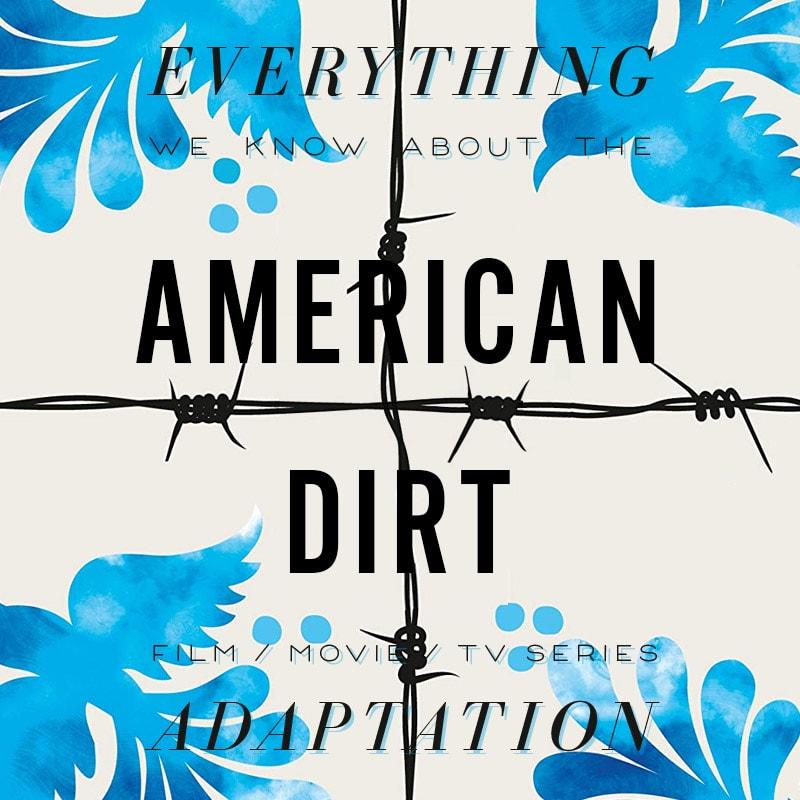 american dirt jeanine cummins movie film adaptation movie  release date cast trailer