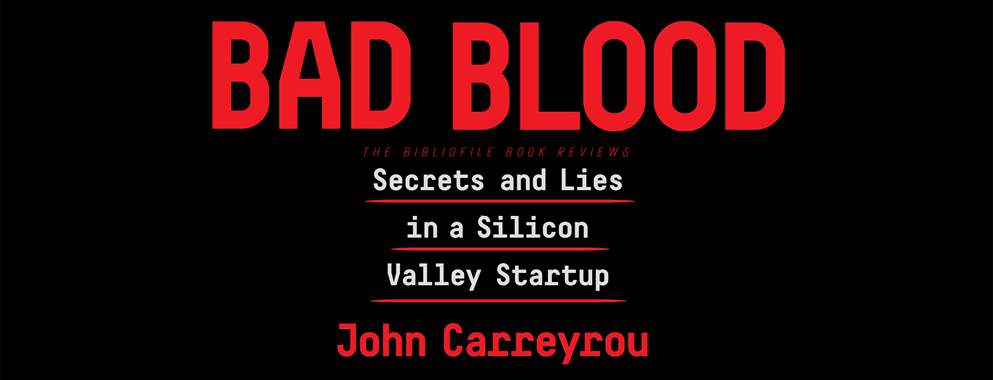 bad blood by john carreyrou book review summary key ideas key insights