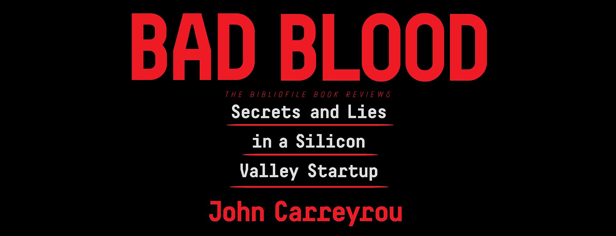 bad blood by john carreyrou book review summary key ideas key insights
