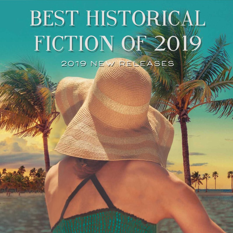 20 Best Historical Fiction Books of 2019 - The Bibliofile