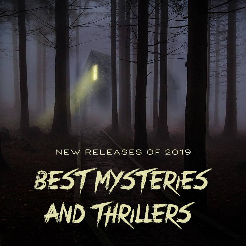 best mysteries thrillers 2019 books to read new release