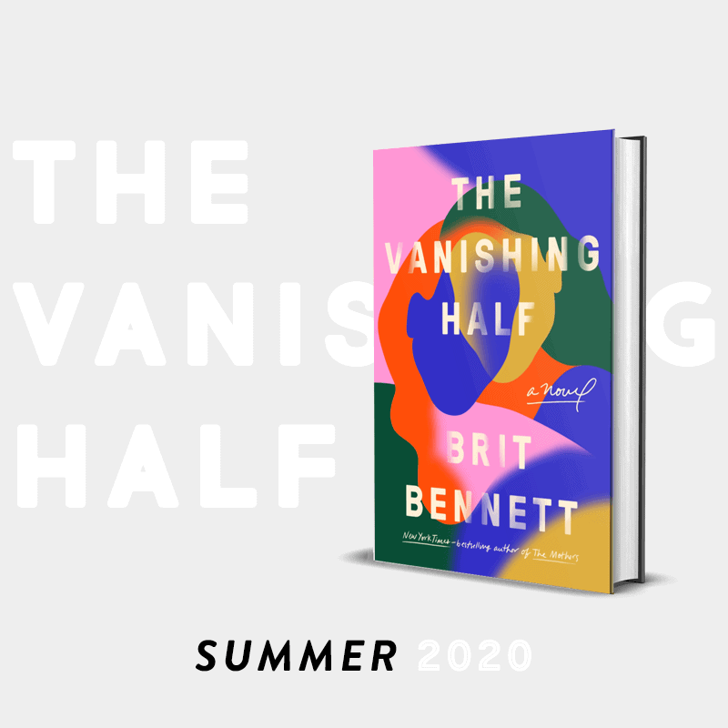 the bibliofile book club summer 2020 the vanishing half by brit bennett