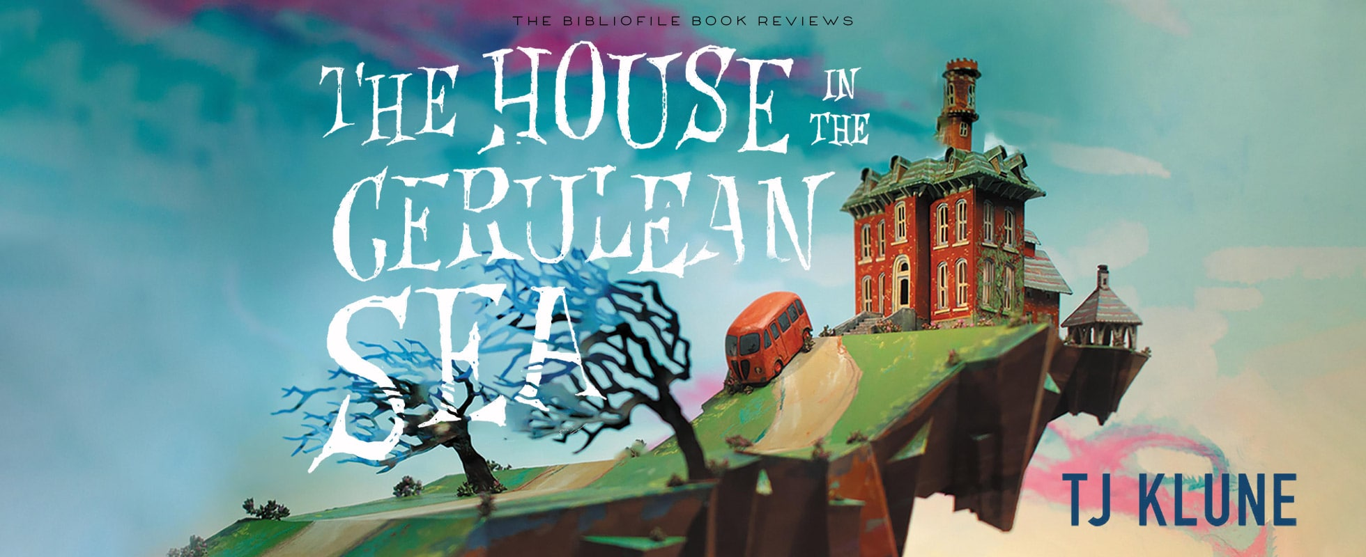 the house in the cerulean sea by tj klune recap book review chapter summary characters synopsis