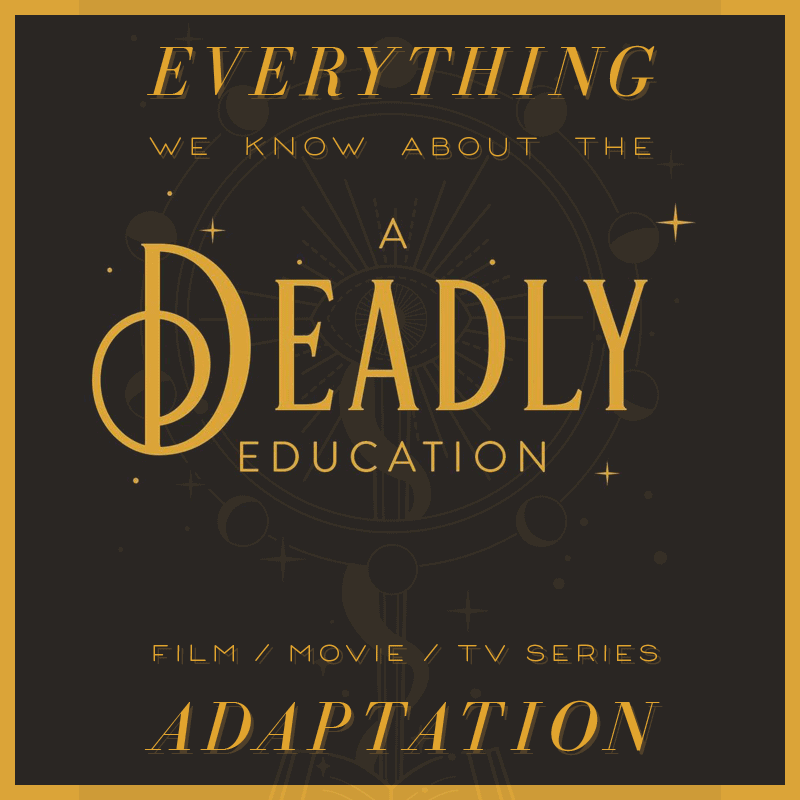 a deadly education movie naomi novik the scholomance release date trailer cast adaptation