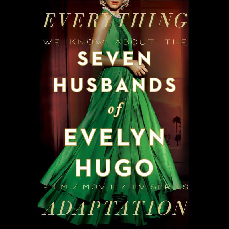 seven husbands evelyn hugo series freeform movie release date cast trailer