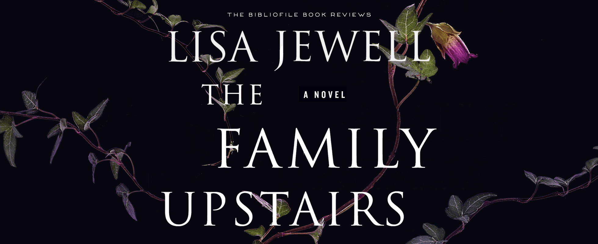 The Family Upstairs by Lisa Jewell Review and Summary Synopsis Spoilers Ending