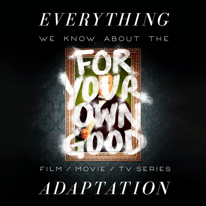 for your own good movie trailer release date cast adaptation