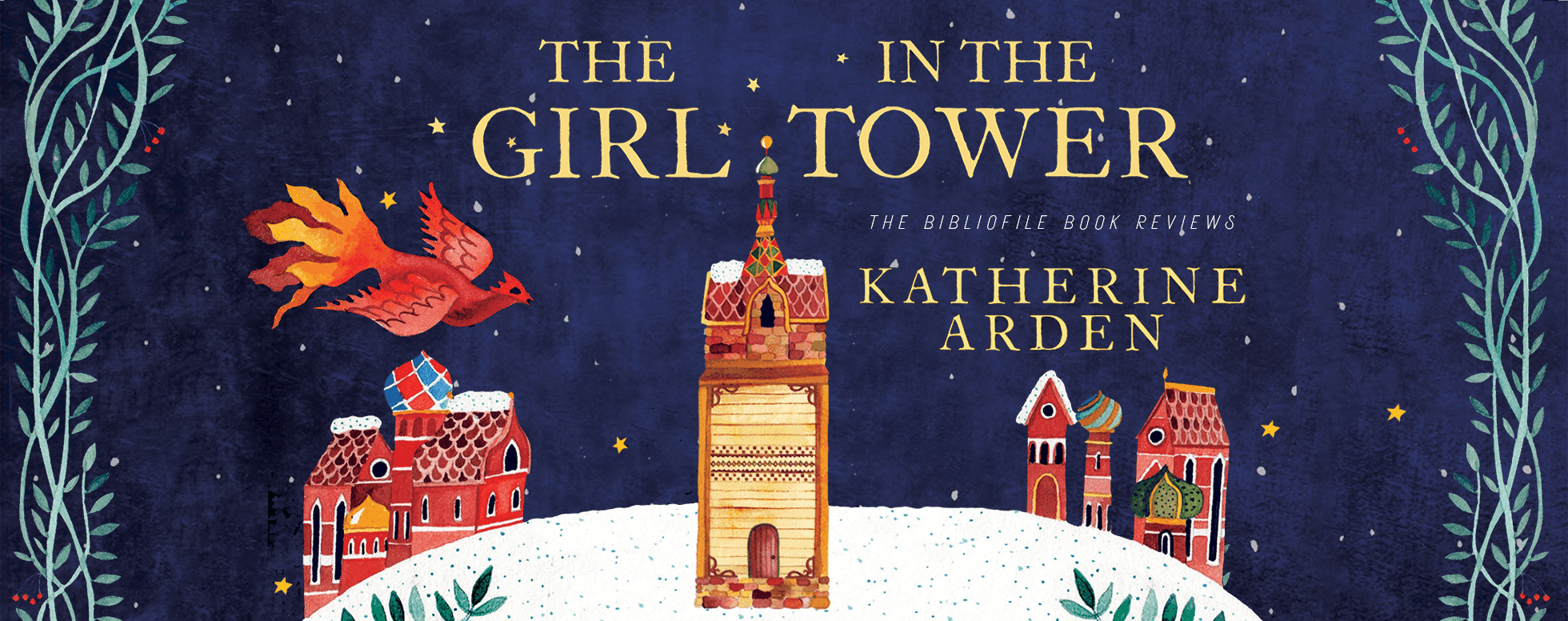 The Girl in the Tower by Katherine Arden Winternight