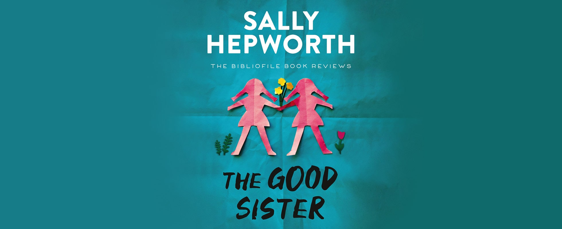 the good sister by sally hepworth book review summary synopsis recap spoilers