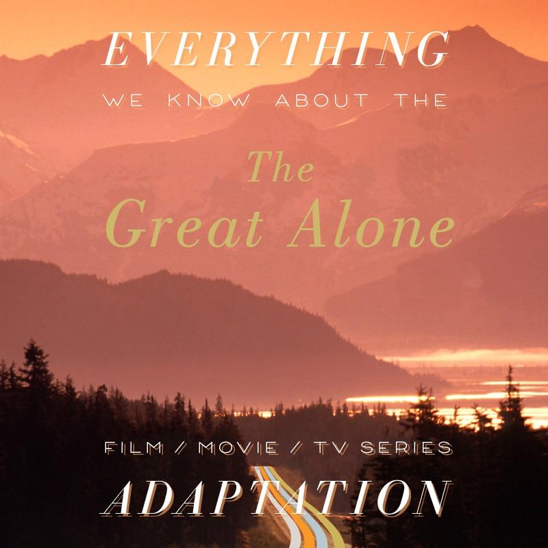 great alone movie release date cast trailer