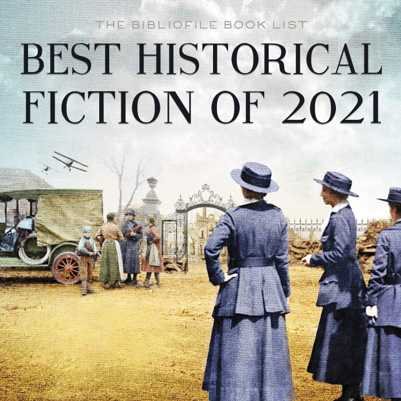 Best New Fiction 2021 The Best Historical Fiction Books for 2021 (Anticipated)   The