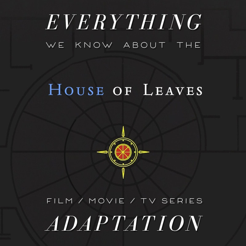 house of leaves movie tv show series movie  trailer release date cast adaptation plot mark danielewski