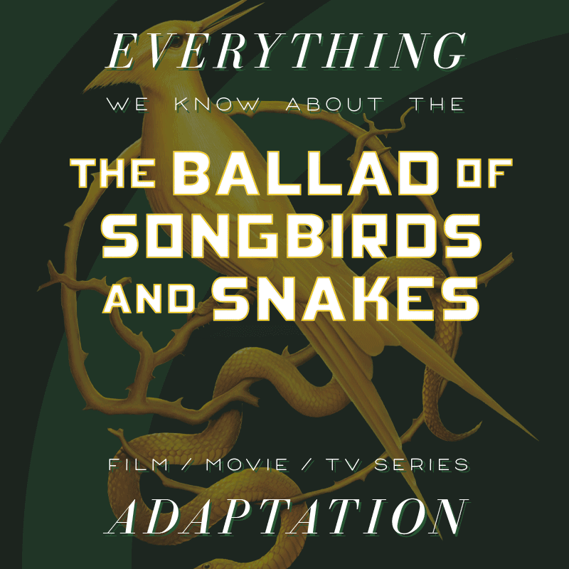 hunger games prequel movie suzanne collins ballad of songbird and snakes release date cast trailer plot
