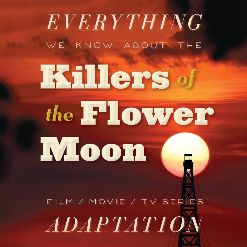 killers of the flower moon movie  trailer release date cast adaptation plot david grann