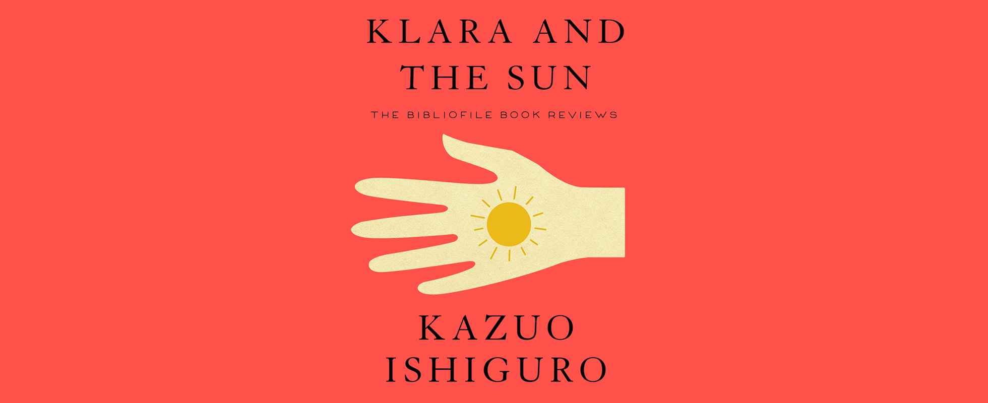 klara and the sun by kazuo ishiguro summary and review book recap synopsis analysis