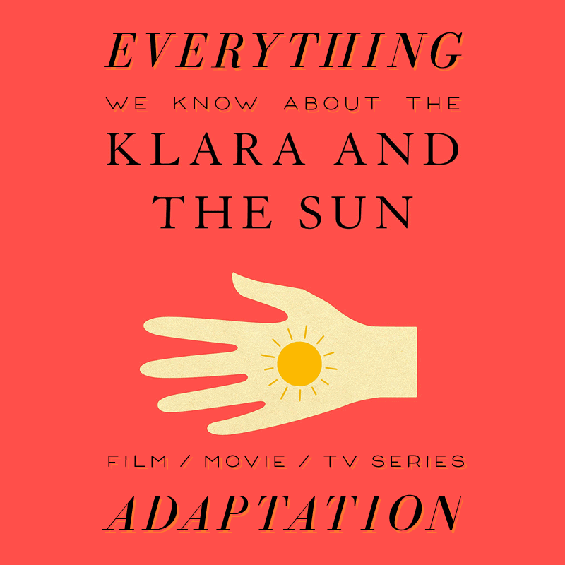 klara and the sun movie tv show series movie  trailer release date cast adaptation plot Kazuo Ishiguro