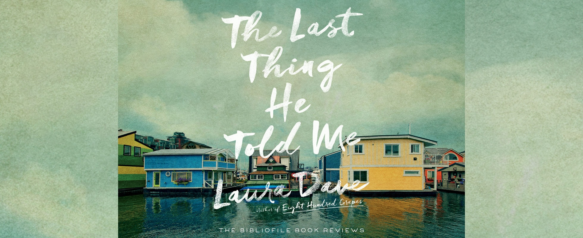 the last thing he told me by laura dave book review summary synopsis recap chapter summary