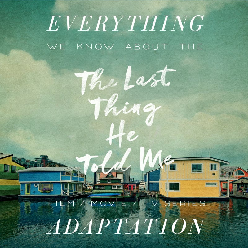 the last thing he told me movie trailer release date cast adaptation