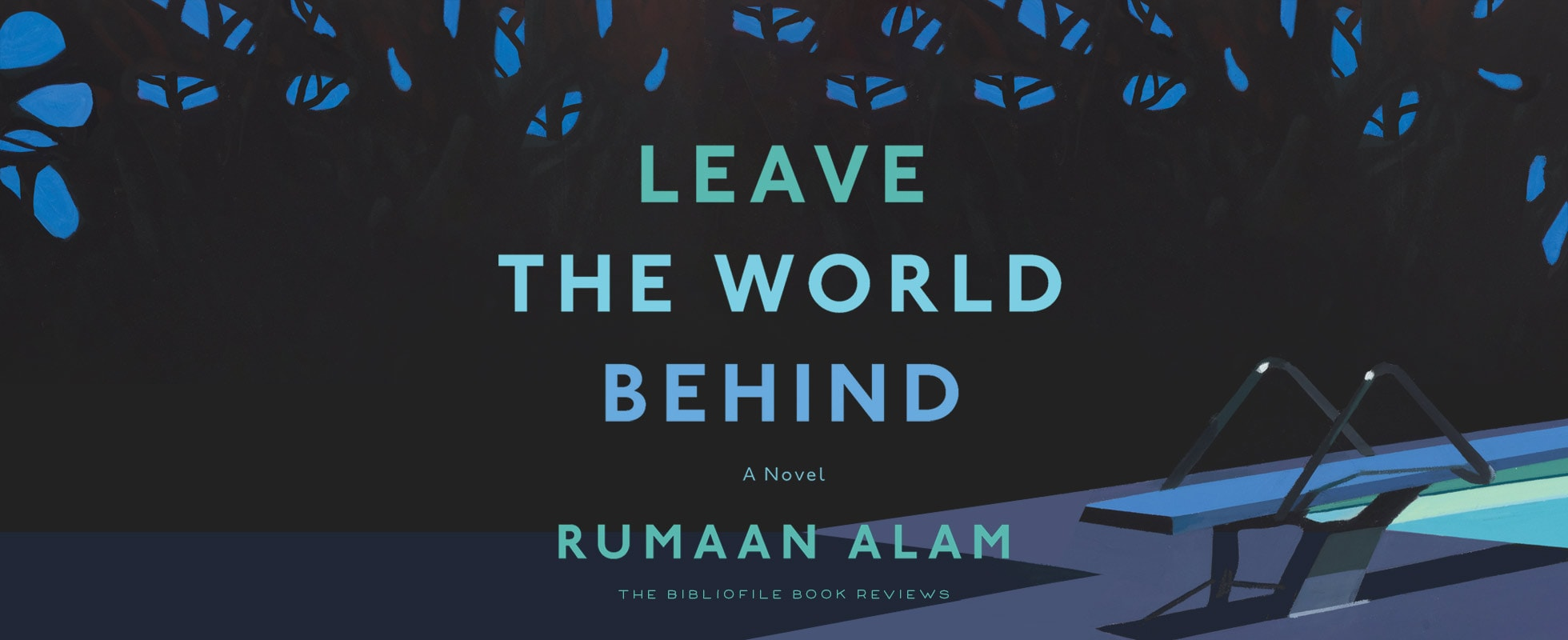 leave the world behind rumaan alam book review plot summary synopsis chapter summary