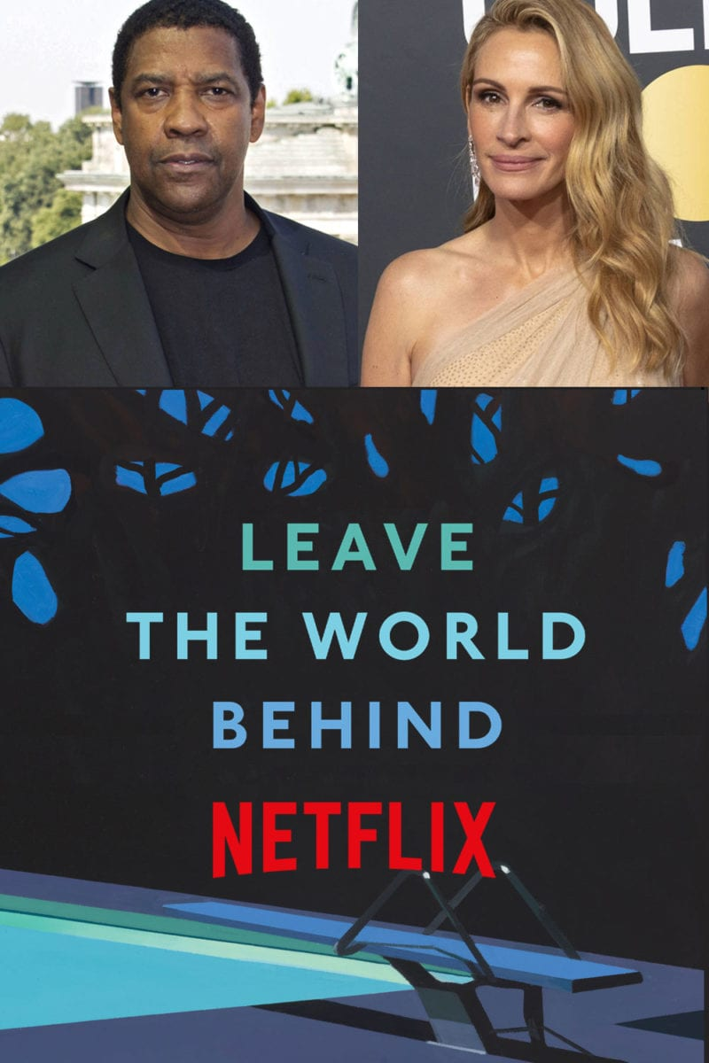 leave the world behind netflix movie trailer release date cast adaptation julia roberts denzel washington Rumaan Alam sam esmail