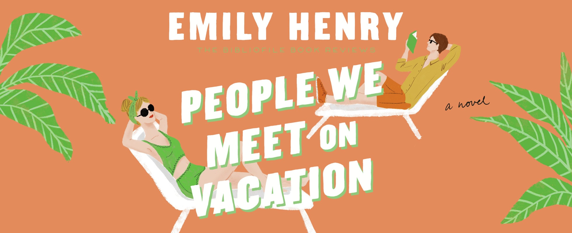 people we meet on vacation by emily henry book review plot summary synopsis recap