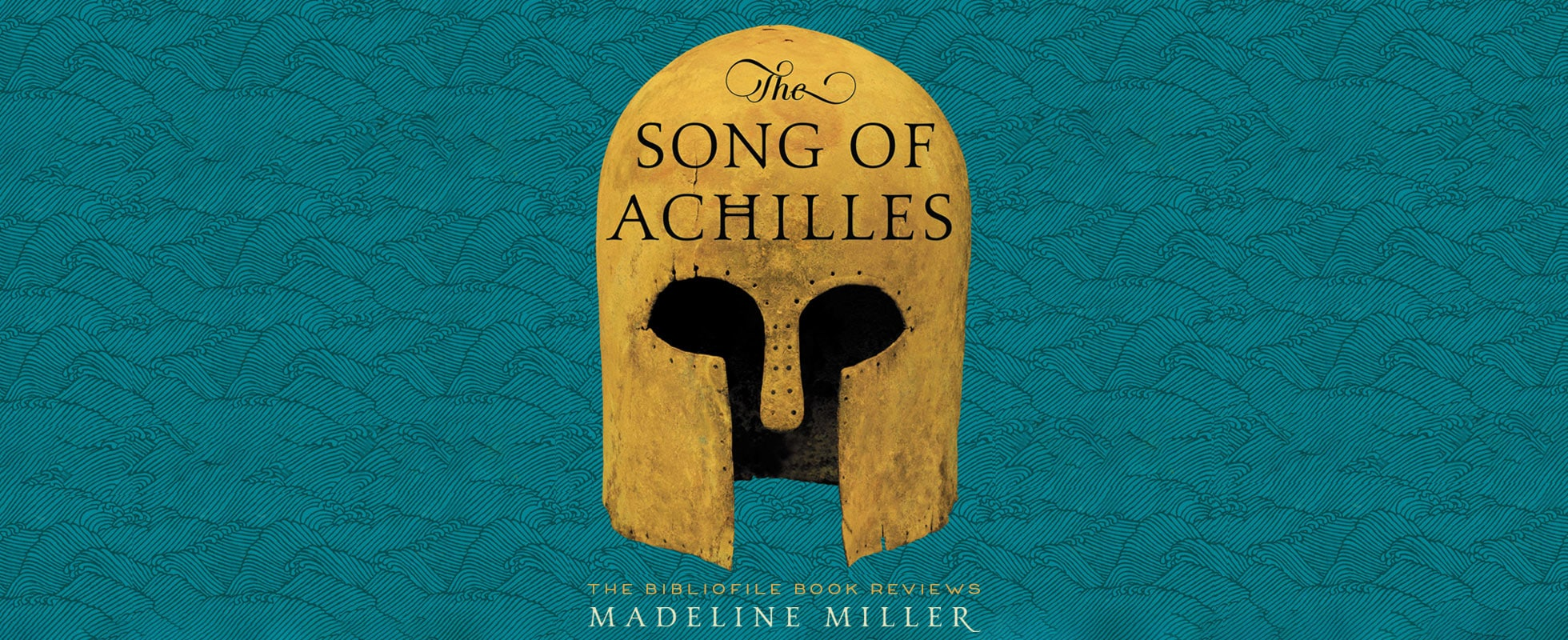 the song of achilles by madeline miller book review plot summary synopsis recap