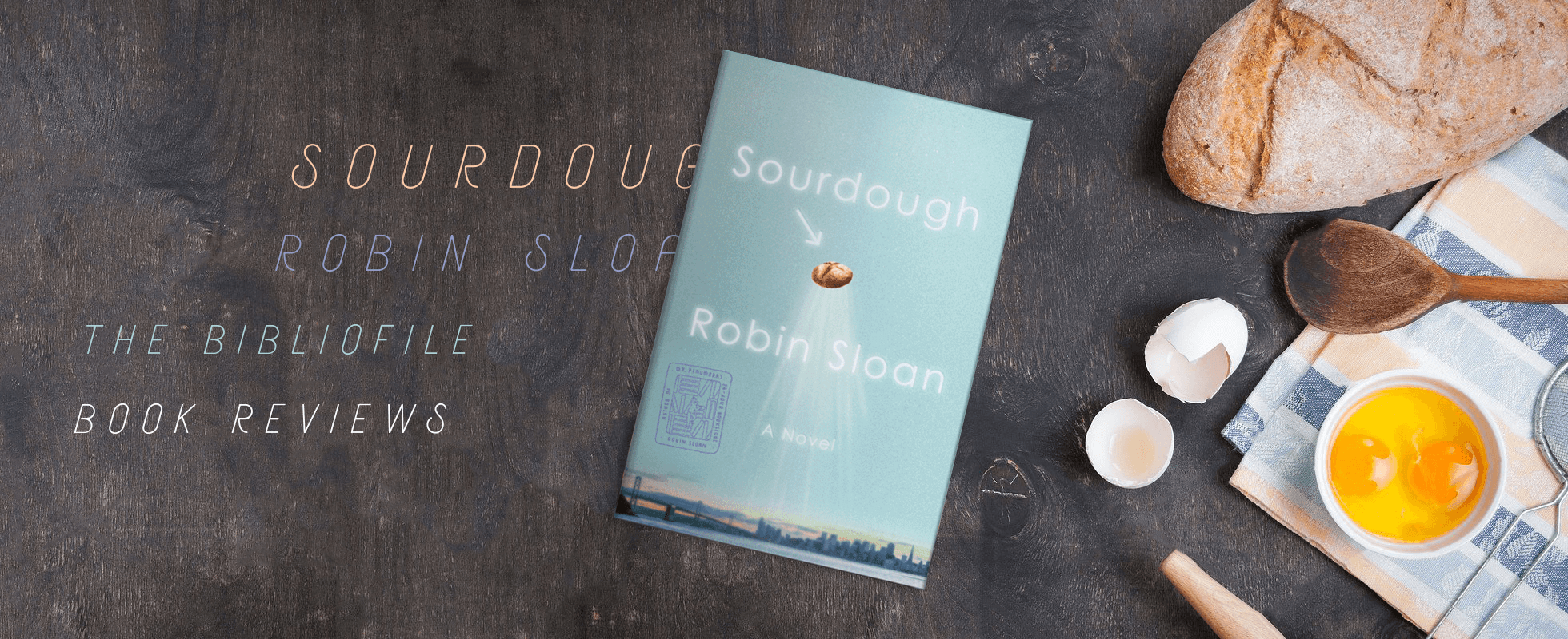 sourdough by robin sloane