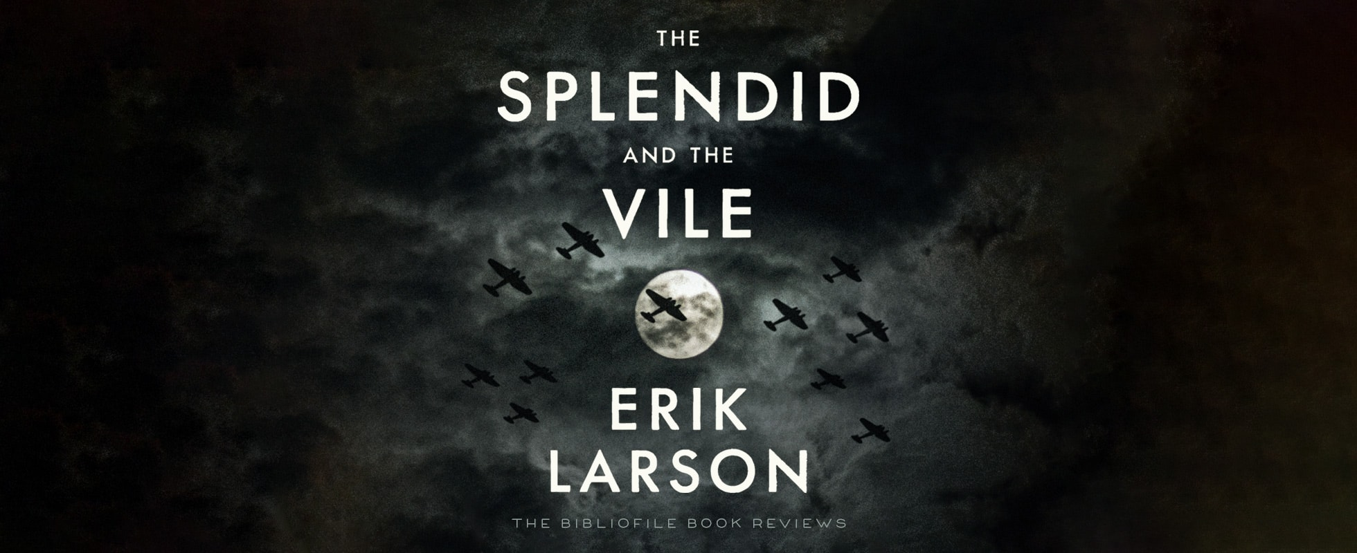 the splendid and the vile by erik larson book review summary synopsis key ideas