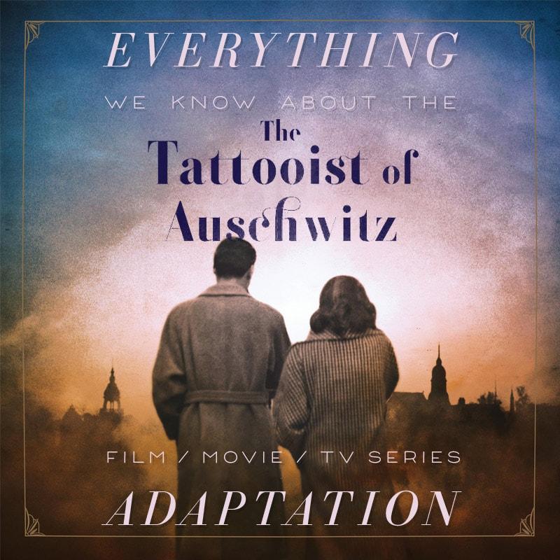the tattooist of auschwitz movie release date cast adaptation heather morris