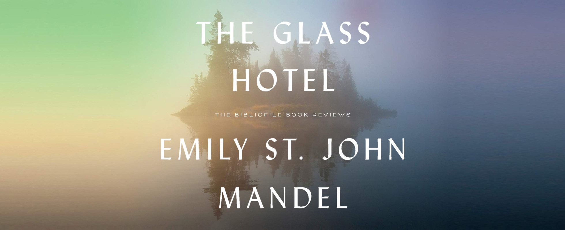 The Glass Hotel Emil St John Mandel book review summary plot synopsis